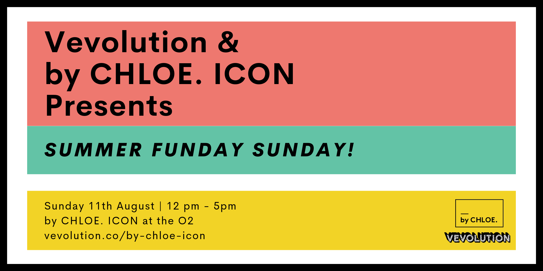 Sunday 11th August _ 12 pm - 5pm by CHLOE. ICON at the O2 vevolution.co_by-chloe-icon.png