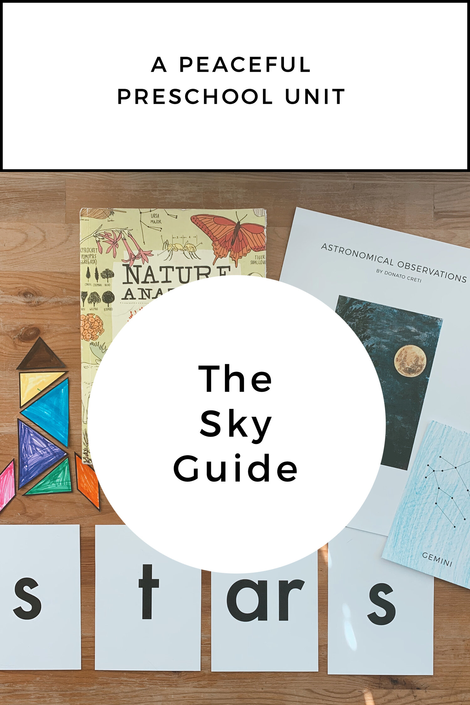 The Peaceful Preschool: Sky Guide  includes four weekly grids with activities to follow the work begun in  The Peaceful Preschool.  Your   3-6 year old child will continue developing large and fine motor skills, phonics and counting skills, along with their love for literature through the stories and projects included in  The Peaceful Preschool: Sky Guide.