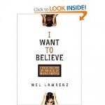 I Want to Believe by Mel Lawrenz