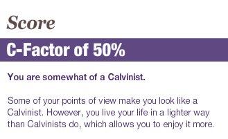 How Calvinist are you quiz.