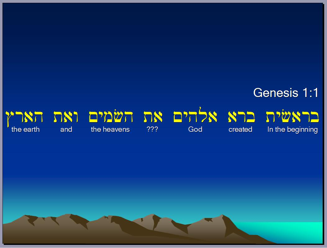Genesis 1:1. In the beginning, God created the heavens and the earth.