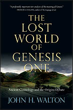The Lost World of Genesis One: Ancient Cosmology and the Origins Debate by John W. Walson. A book review.