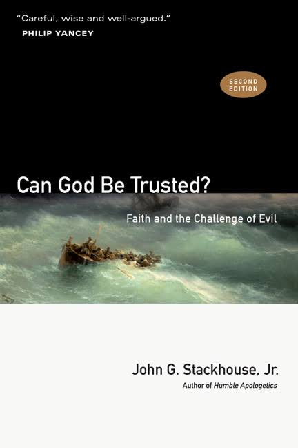 Can God be Trusted: Faith and the Challenge of Evil (2nd ed.)