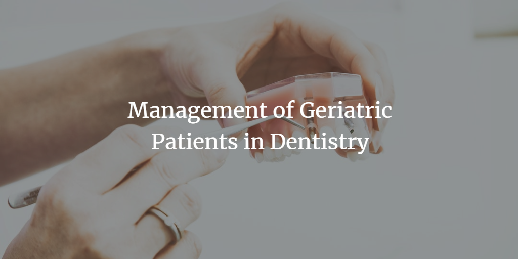 management-of-geriatric-patients-in-dentistry.png