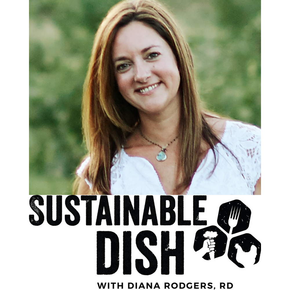 "Diana Rodgers, RD, NTP  is a ""real food"" nutritionist, author, and sustainability advocate living on a working organic farm. She's on a mission to help people regain their health by eating nutrient-dense foods."