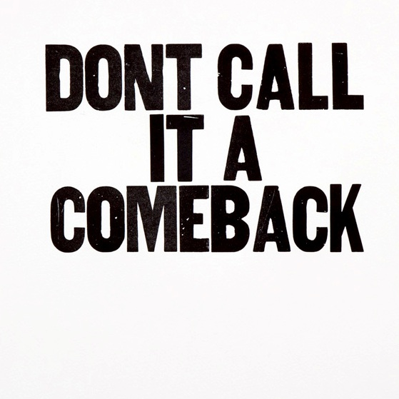 Dont call it a comeback.png