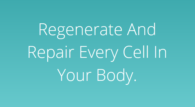 Regenerate and Repair Every Cell In Your Body.png