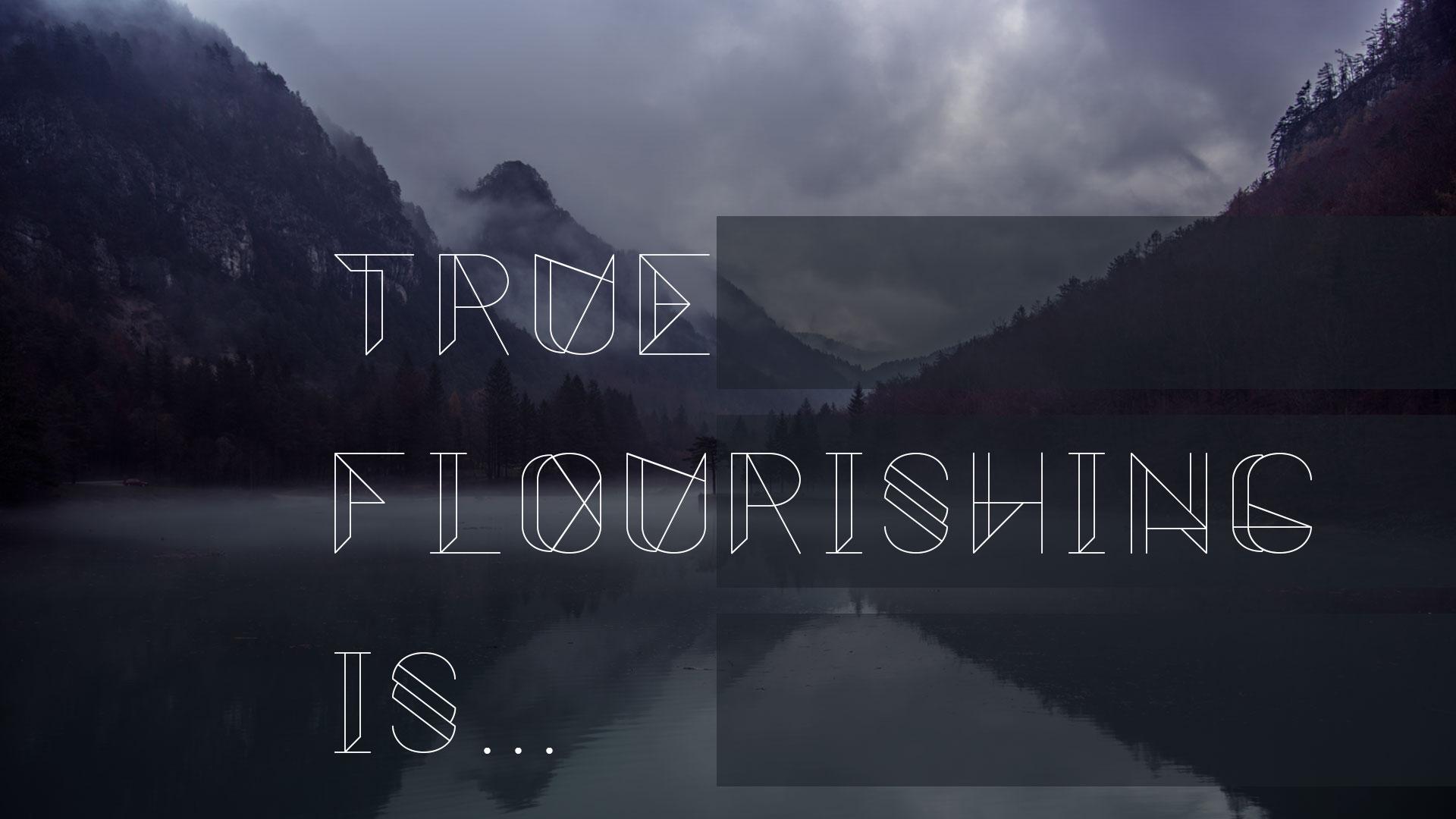 TrueFlourishingIs.jpg