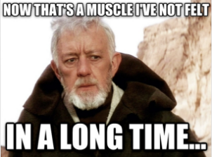 That's a muscle I've not felt in a long time