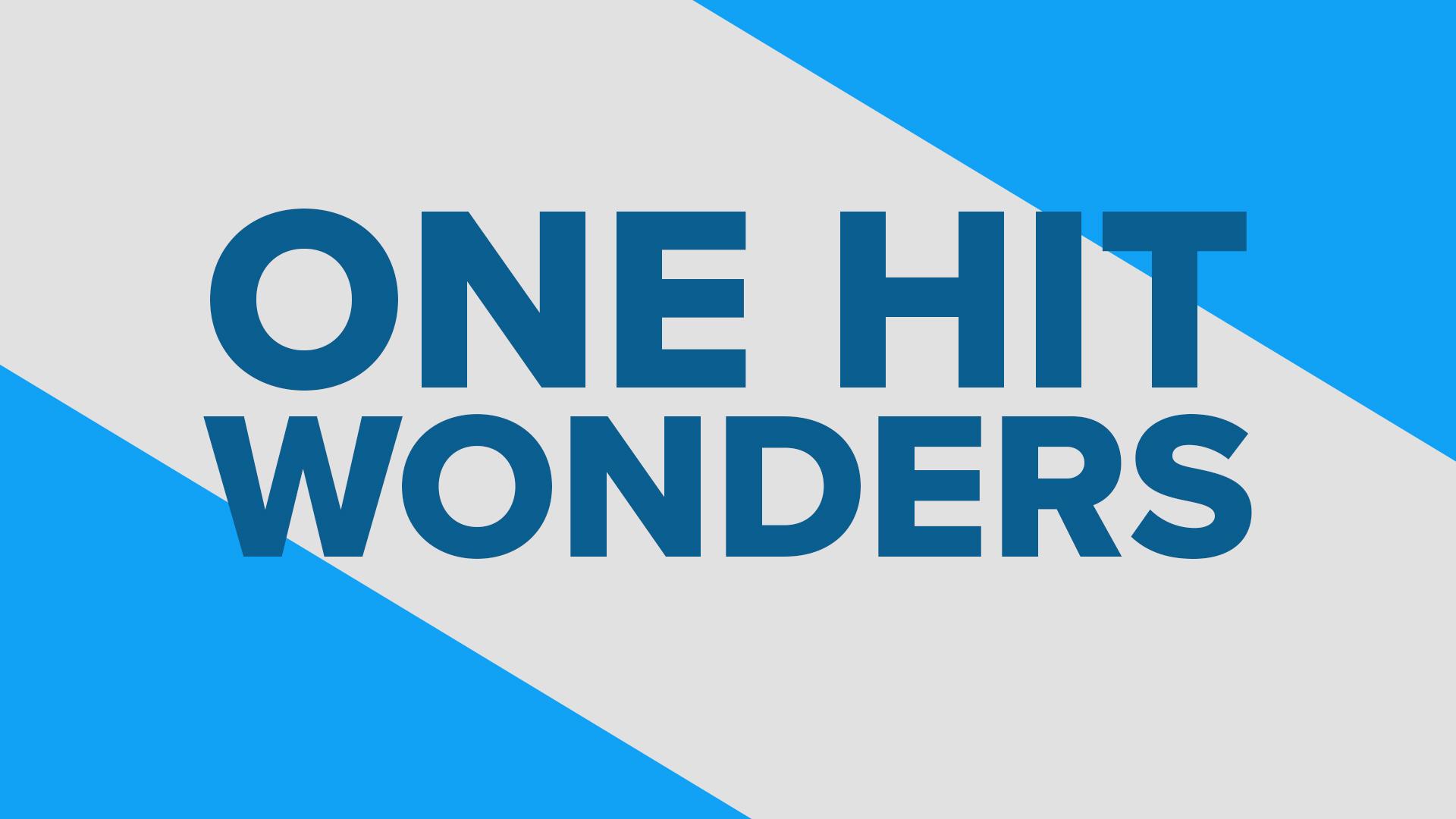 One Hit Wonders.jpg