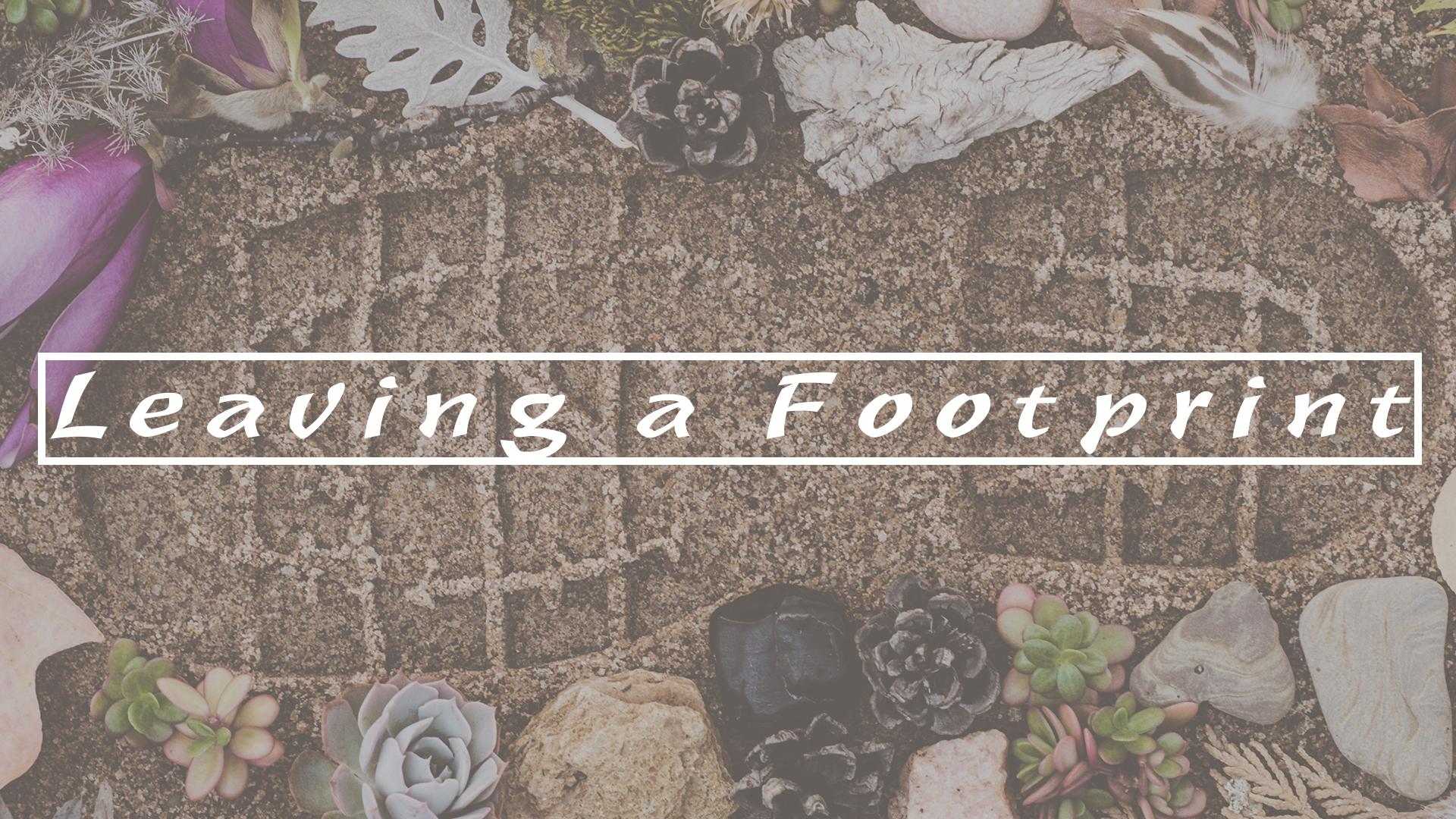 Leaving a Footprint title slide.jpg