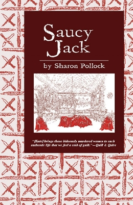 Sharon Pollock Saucy Jack