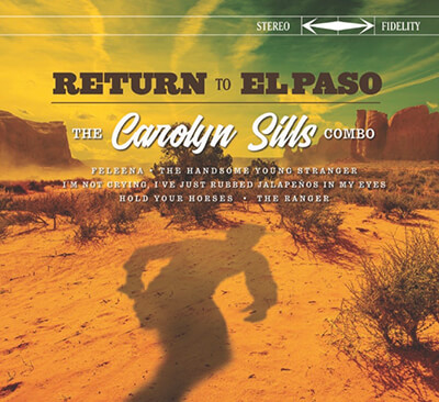 The Carolyn Sills Combo - Return to El Paso