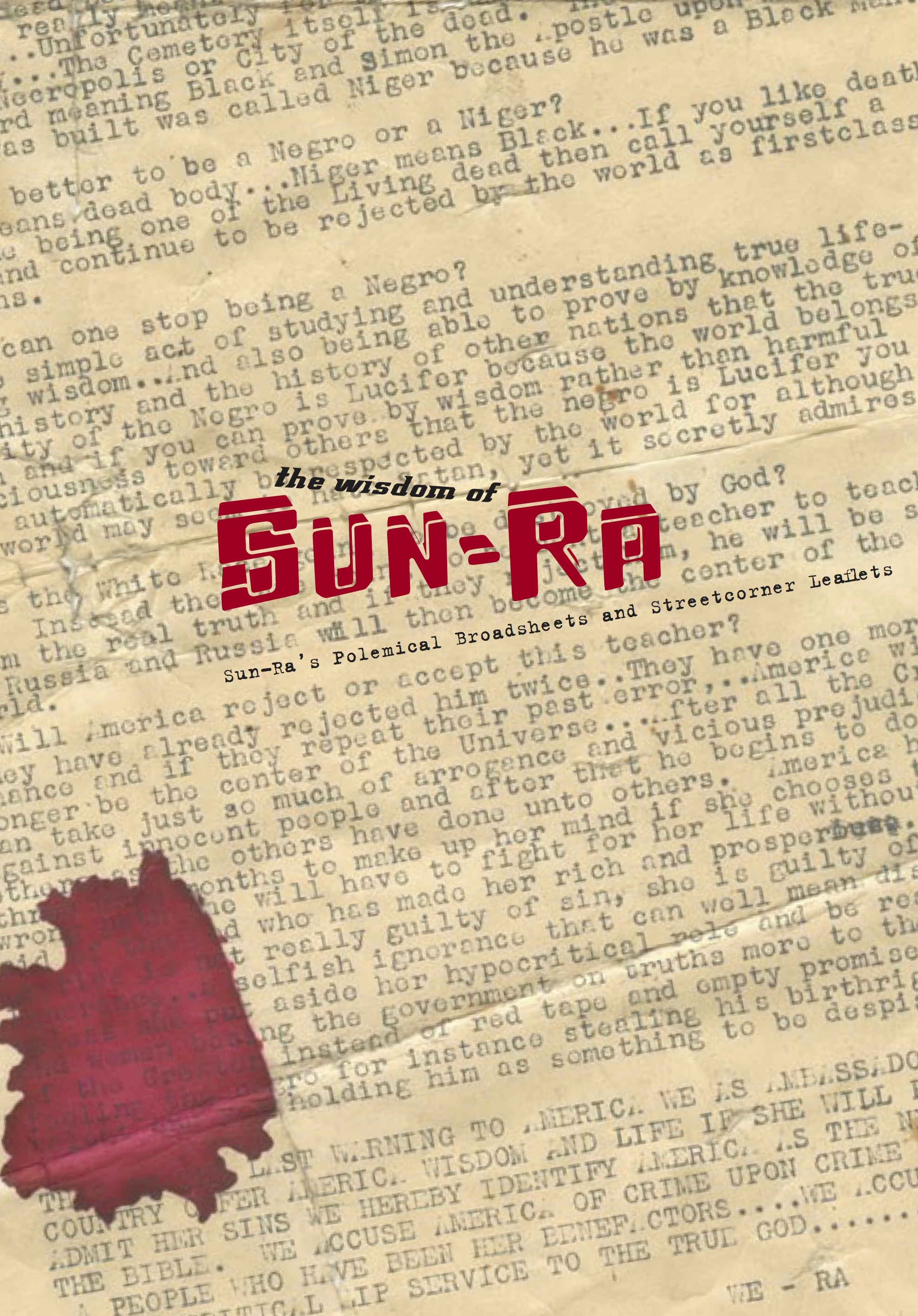 The Wisdom of Sun Ra: Sun Ra's Polemical Broadsheets and Streetcorner Leaflets