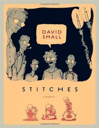 Scriberia David Top Five Autobiographical Graphic Novels David Small Stitches