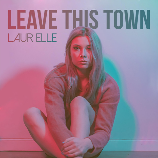 Laur Elle - Leave This Town (Single)