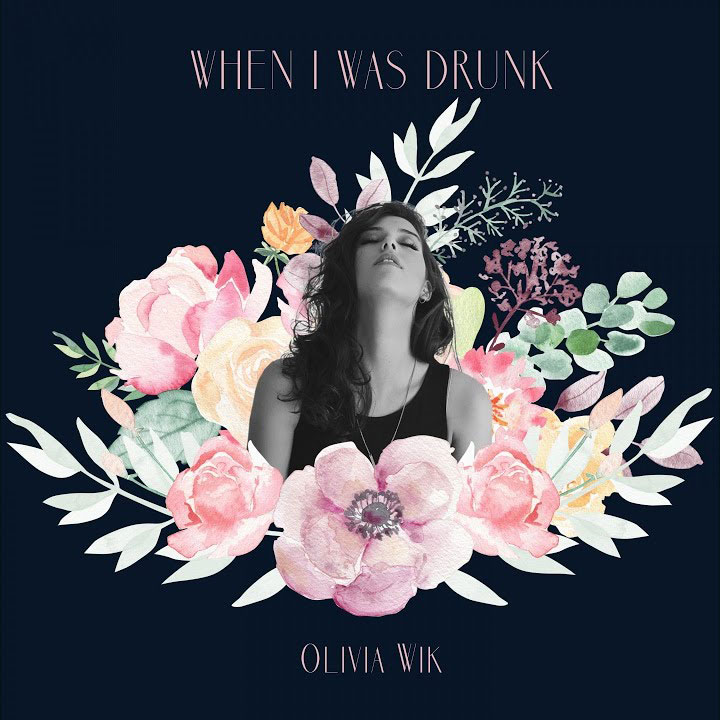 Olivia Wik - When I Was Drunk (Single)