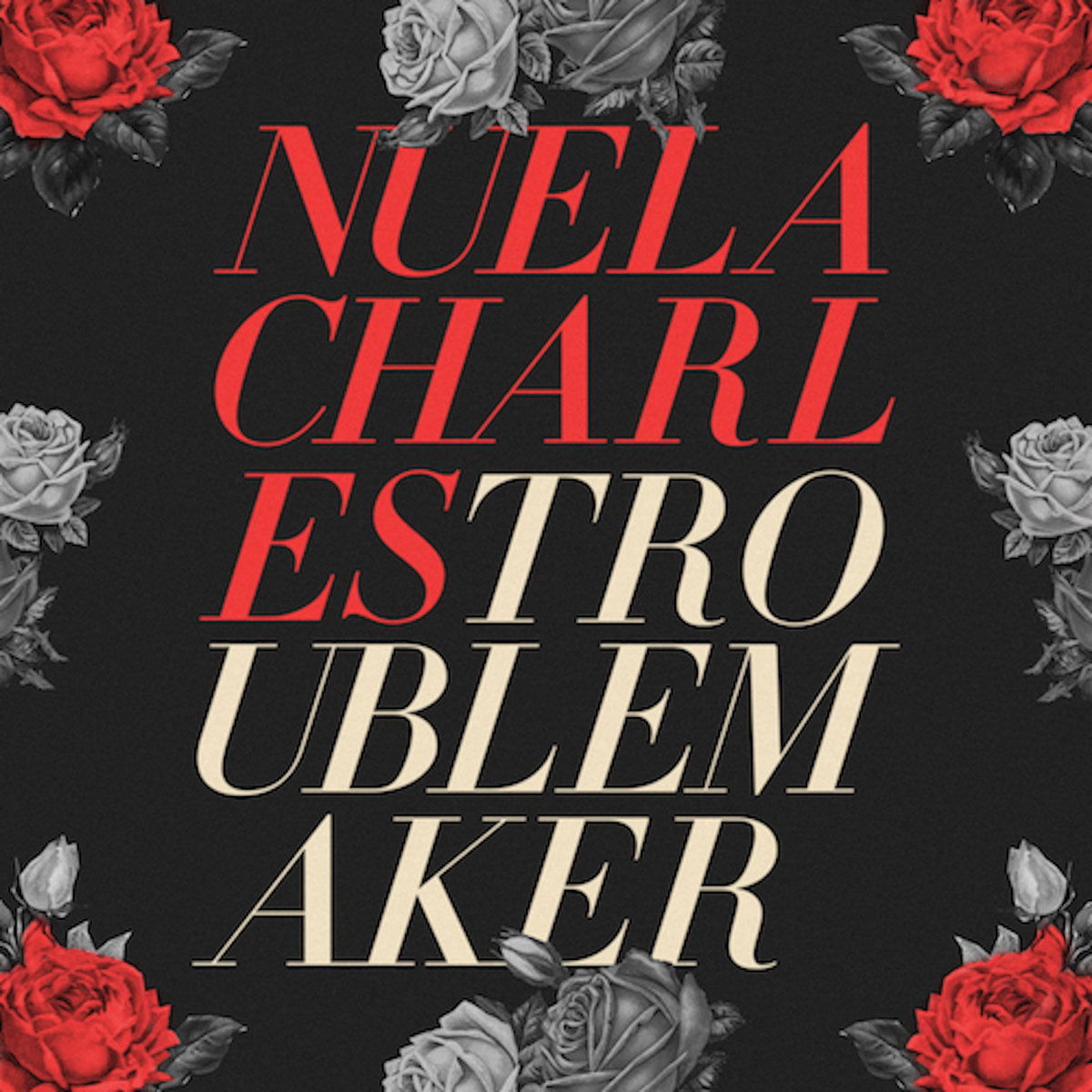 Nuela Charles - Troublemaker (Single)