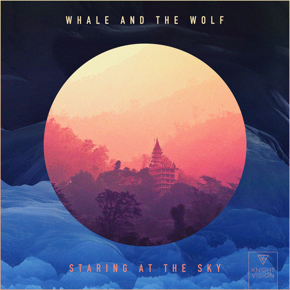 Whale and the Wolf - Staring At The Sky (Single)
