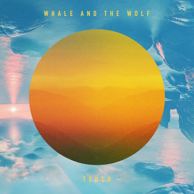 Whale and the Wolf - Touch (Single)