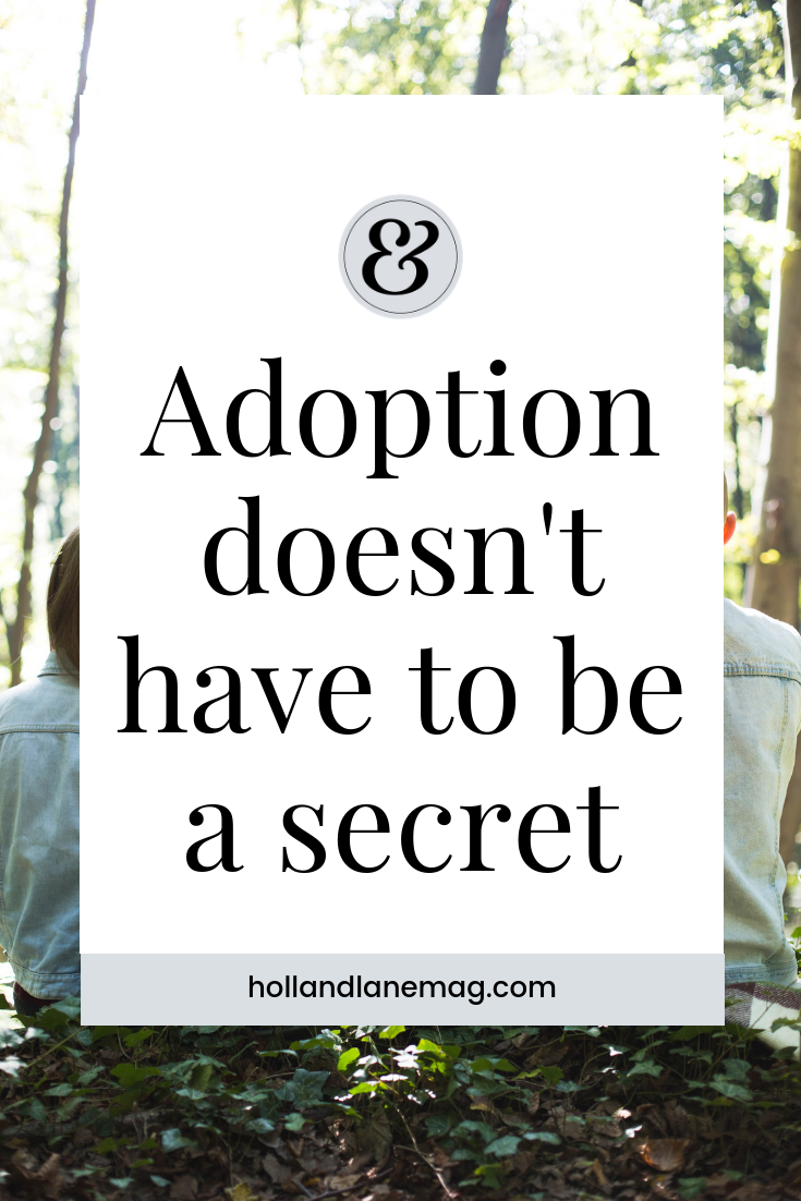 Adoption doesn't have to be a secret. Families are created in many different ways, including open adoption and a close relationship with the birth family. Click to read more at hollandlanemag.com
