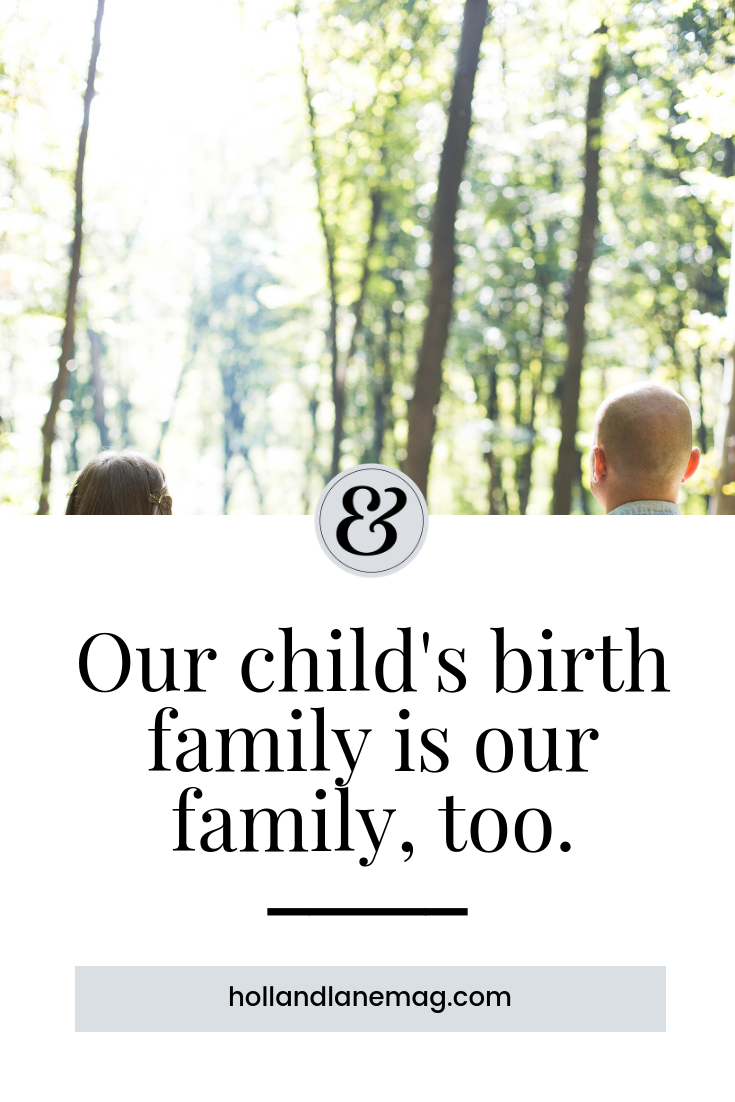 We had an open adoption and our son's birth family is our family, too. Click to read more at hollandlanemag.com
