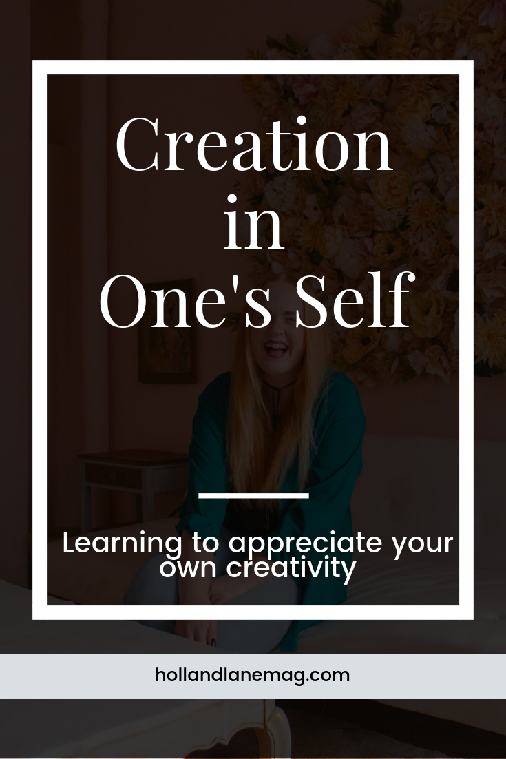 Why do we as humans create? I believe it is for ourselves. // Click to read more From Holl & Lane Magazine at hollandlanemag.com #creativity #writing #selflove