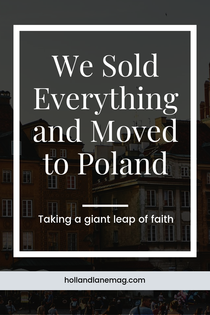 Having just been to visit my grandmother in Poland, I decided that we should pack up our stuff and move overseas. Click to read more at hollandlanemag.com