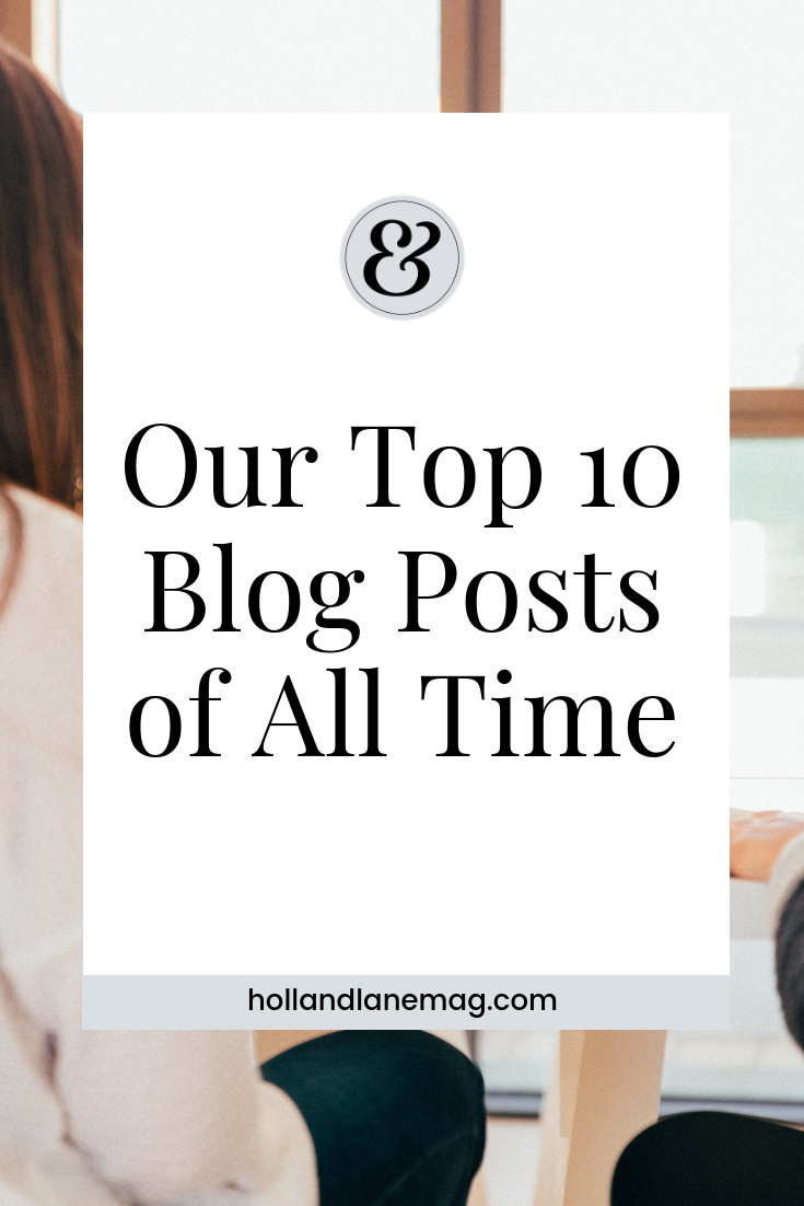 We're celebrating our 4th anniversary by reflecting back on our top 10 blog posts of all time. Read more at hollandlanemag.com