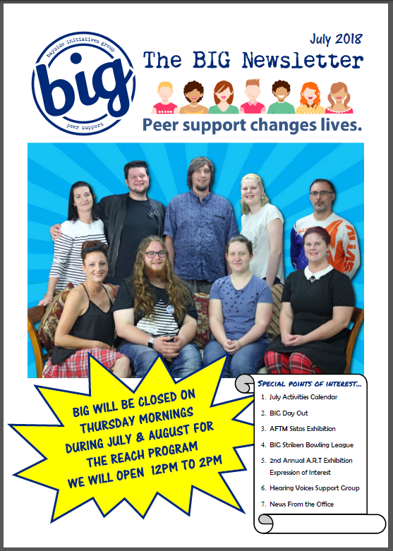 BIG Newsletter July 2018 - BIG is a peer-operated mental health community in Capalaba QLD. We support people on their journey of recovery from mental health issues.