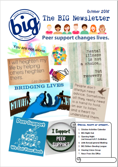 BIG Newsletter October 2018 - BIG is a peer-operated mental health community in Capalaba QLD. We support people on their journey of recovery from mental health issues.