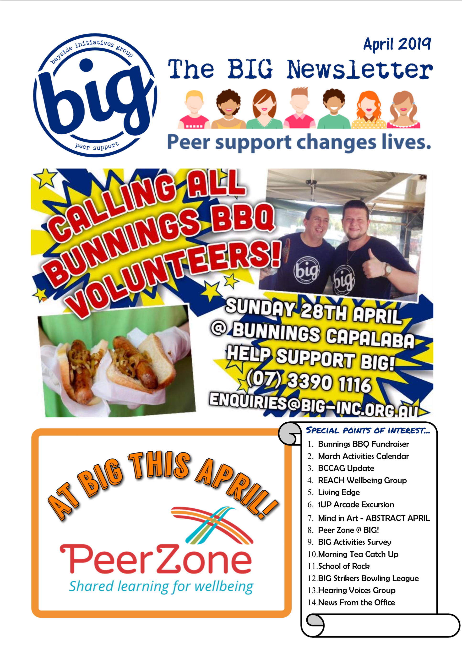 The BIG Newsletter April 2019 - Bayside Initiatives Group Inc. (BIG) a peer-operated mental health community located in Capalaba, QLD. A unique service run by and for people with a lived experience of mental distress offering group and 1-on-1 peer support, workshops, recreational activities and a drop in centre community house where people can connect with their peers and form natural support networks.
