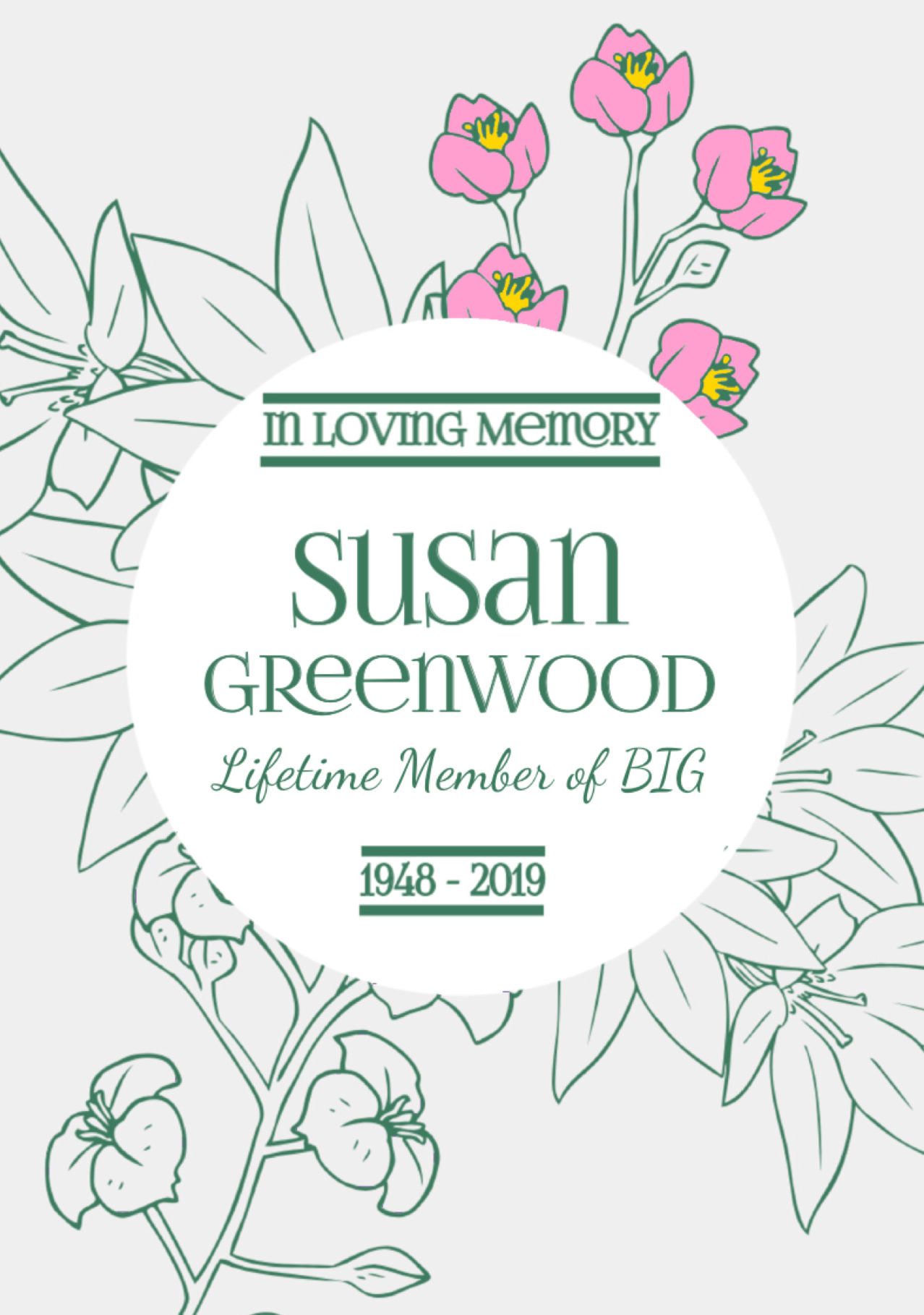 In Loving Memory of Susan Greenwood (1948-2019) Lifetime Member of BIG