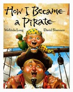 How I Became a Pirate, Melinda Long, David Shannon