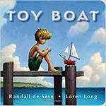 Toy Boat, Loren Long, Randall de Sève