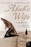 Ahab's Wife, or, The Stargazer, Sena Jeter Naslund