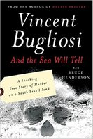 And the Sea Will Tell, Vincent Bugliosi
