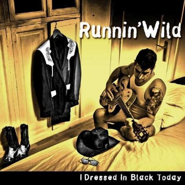 """<p><strong>RUNNIN' WILD</strong>CD-album """"I Dressed In Black Today""""<br> Drunkabilly - CG33188CD <a>2008</a></p>"""