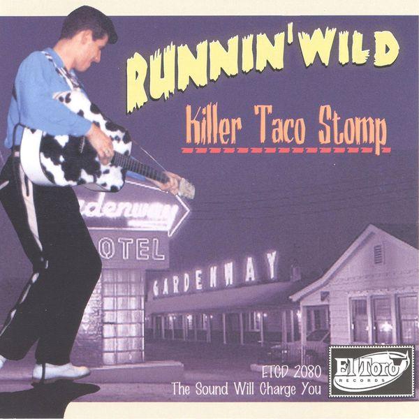 """<p><strong>RUNNIN' WILD</strong>CD-album """"Killer Taco Stomp""""<br> El Toro - ETCD 2080 <a>2001</a></p>"""