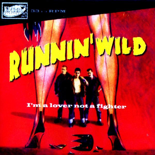 "<p><strong>RUNNIN' WILD</strong>10"" album ""I'm A Lover Not A Fighter""<br> El Toro - ETCD 1002 <a>2000</a></p>"