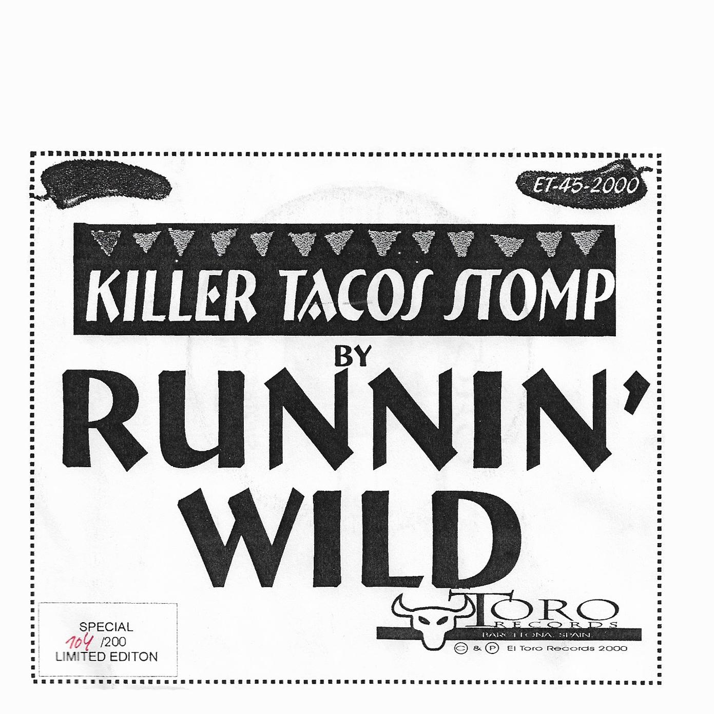"""<p><strong>RUNNIN' WILD</strong>7"""" Single """"Killer Tacos Stomp""""<br> El Toro - ET 45-01 <a>1999</a></p>"""