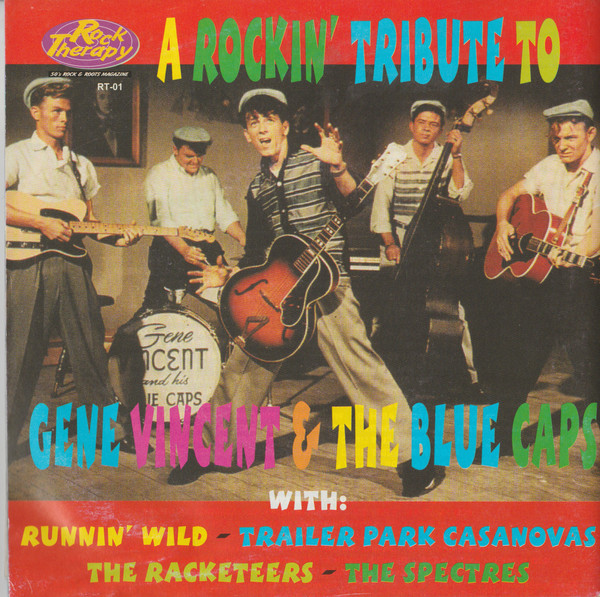 """<p><strong>CD """"A Rockin' Tribute To Gene Vincent & The Blue Caps""""</strong> Rock Therapy - RTO1 <br><b>Runnin' Wild</b> <i>Everybody's Got A Date</i><br> <a>1999</a></p>"""