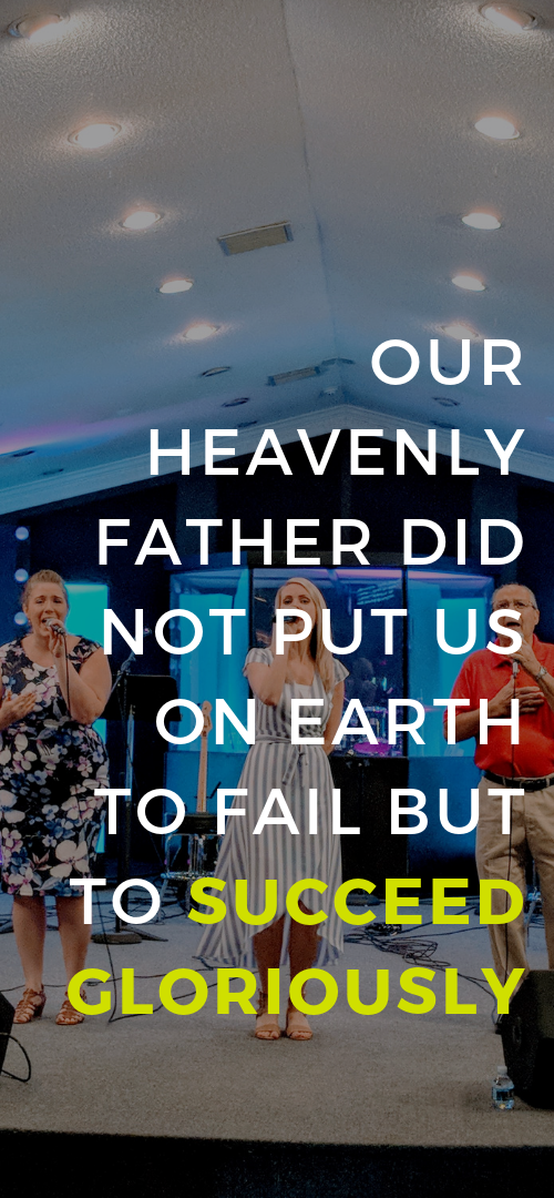 Our Heavenly Father did not put us on earth to fail but to succeed gloriously_.png
