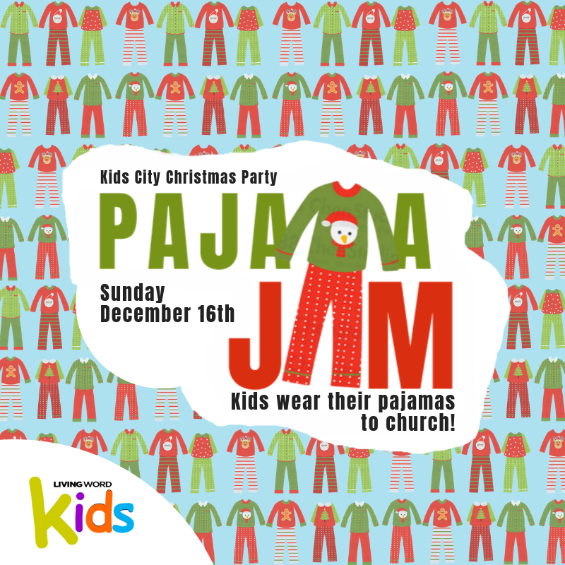 Lw Kids Pajama Jam Christmas Party Living Word Church