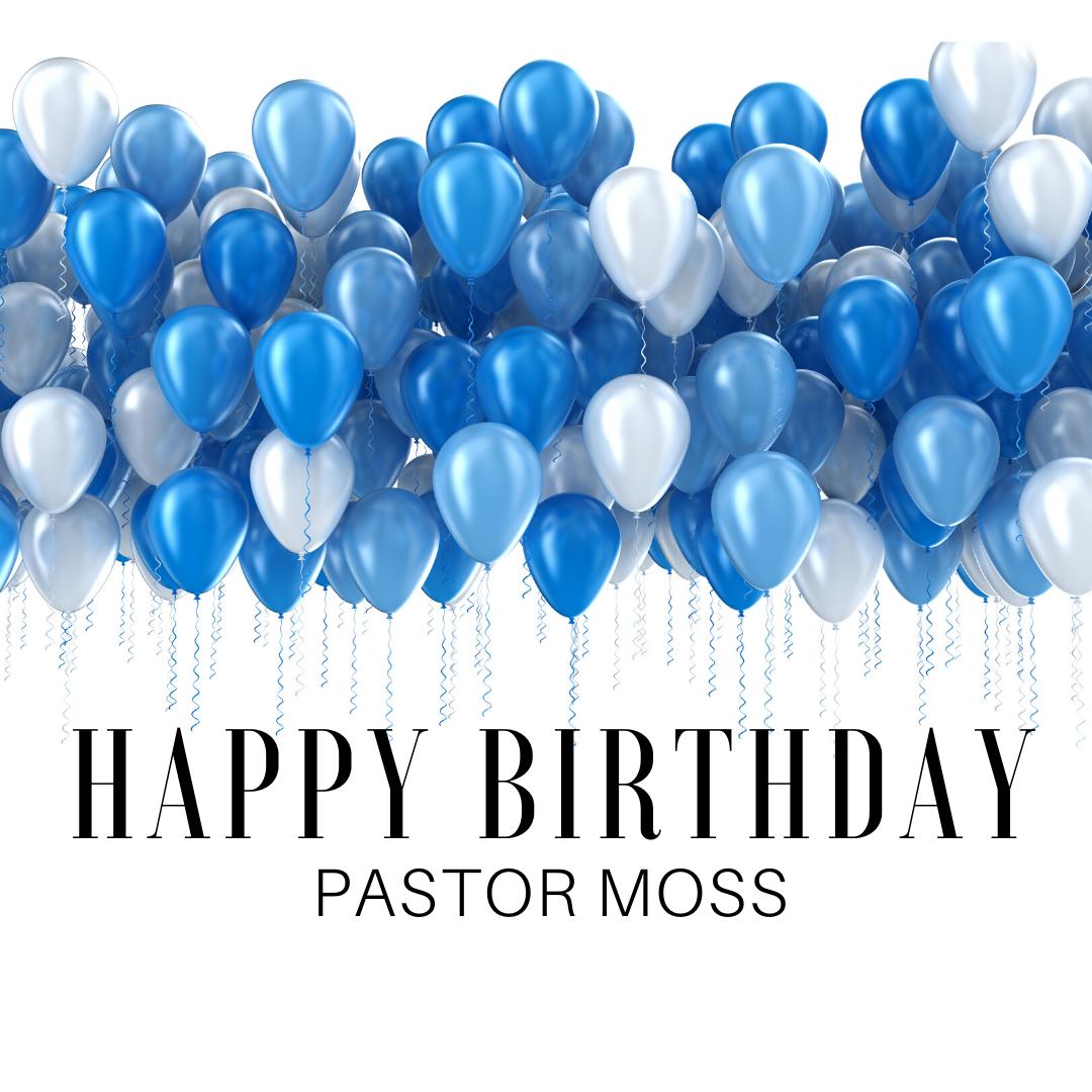 Happy Birthday Pastor Moss Living Word Church