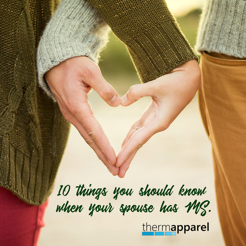 10.things.to.know.when.your.spouse.has.MS.thermapparel.jpg
