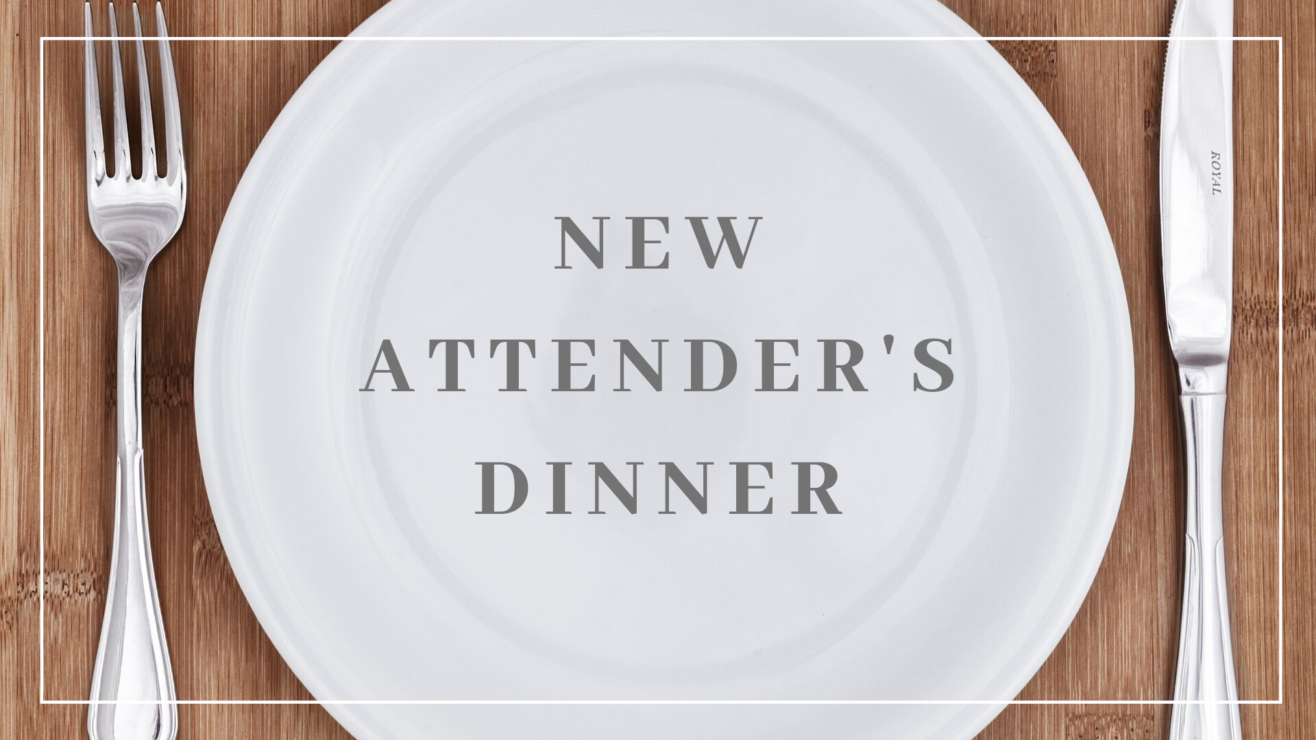 Copy of New Attender's Dinner.png