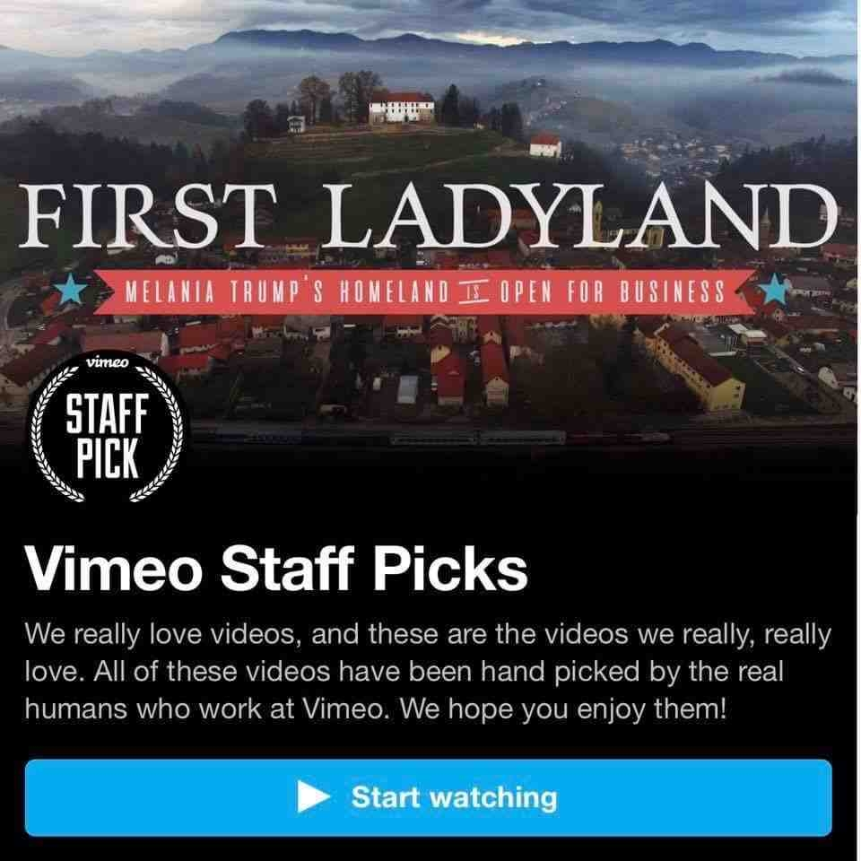 """""""First Ladyland: Melania Trump's Homeland is open for business"""" was Vimeo's staff pick of the week in mid February."""