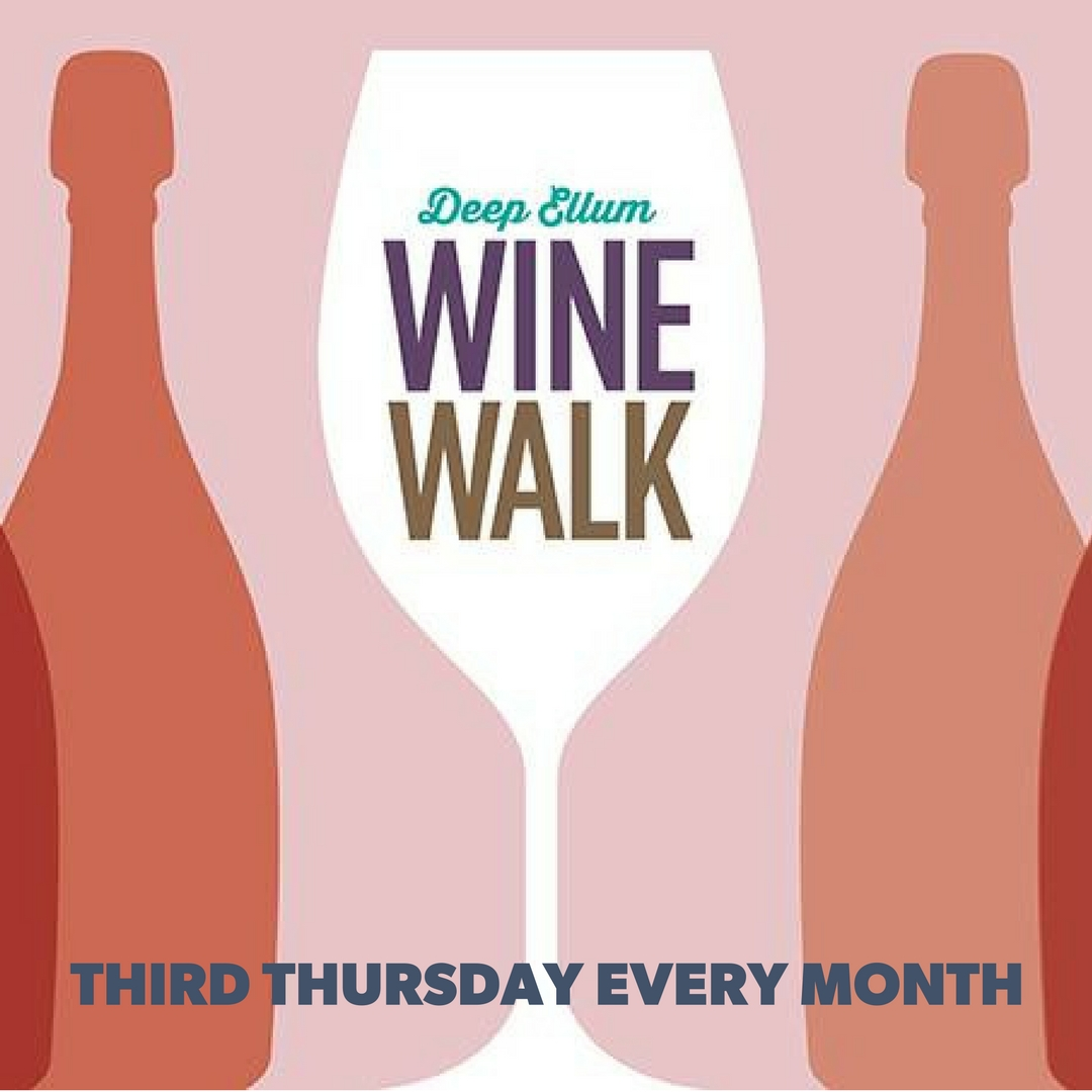 The infamous Deep Ellum Wine Walk is the third Thursday every month. Register via Facebook with Deep Ellum Events, LLC and join us (and 20+ other Deep Ellum retailers!) for an evening of fun, music, art, and fun in Deep Ellum.