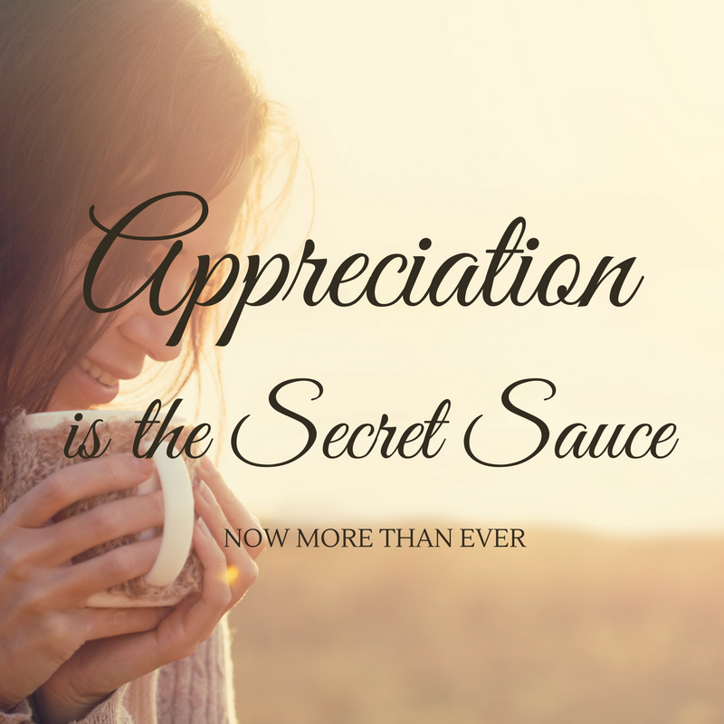 Appreciation is the secret sauce